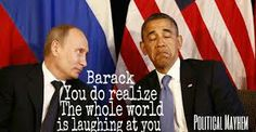 Soooooooooo true. Obama is the biggest joke going. Everybody is laughing at him and at the formerly respected U.S.A. The world is a community beyond his C.O. skill set. Way, way beyond it. Hilarious.