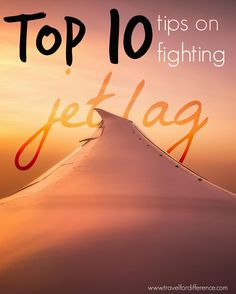 Top 10 tips on fighting jet lag