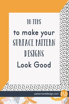 10 tips to make your surface pattern designs look good