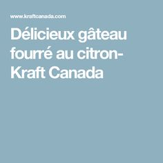 Délicieux gâteau fourré au citron- Kraft Canada