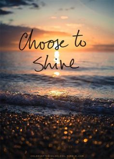 Good Morning Choose to Shine