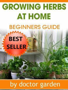 FREE Ebook: Herb Gardening Amazing Tips For People Who Want To Grow Herbs  At Home The Complete Guide (doctor Garden Books Collection)