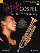 The Majesty of Gospel for B-flat Trumpet (Softcover with CD)