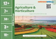 14th International Conference on #Agriculture & #Horticulture August 15-16, 2019 Rome, Italy