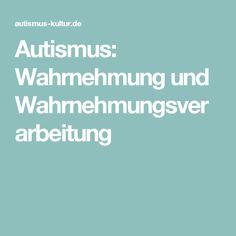 Autismus: Wahrnehmung und Wahrnehmungsverarbeitung