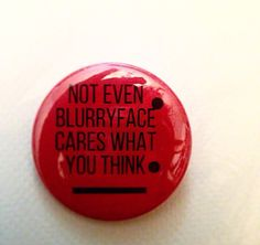 Blurryface Inch Pinback Button from SarcasticSister on Etsy. Shop more products from SarcasticSister on Etsy on Wanelo. Tenacious D, Punk Rock Princess, Cool Pins, Band Merch, Pin And Patches, Red Aesthetic, Twenty One Pilots, Pin Badges, Pin Collection