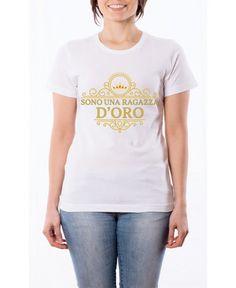 T-Shirt Sono una ragazza d'oro