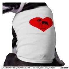 LOVE HEART PET/DOG COAT W. BOS.BULL IMAGE/NAME DOG TSHIRT