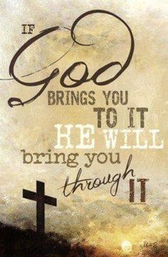 If God Brings You To It by Marla Rae - Jesus Quote - Christian Quote - Prayers For Streng: Jesus christ is Lord: If God brings you to it he will bring you through it Prayer Quotes, Bible Verses Quotes, Spiritual Quotes, Spiritual Inspiration Quotes, Prayer Ideas, Godly Quotes, Spiritual Thoughts, Jesus Christ Quotes, Jesus Christus