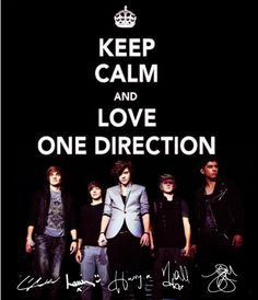 keep calm and love one direction but I already love 1D the are AWSOME!