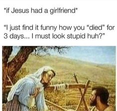 Daily funny pictures - Quality lolz coming up - PMSLweb Memes Humor, Gf Memes, Humor Videos, Funny Humor, Funny Jesus Quotes, Jesus Funny, Funny Christian Memes, Christian Humor, Sober