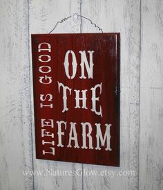 Life is Good on the Farm  Funny Farm Sign  Wooden by NaturesGlow