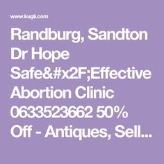 Randburg, Sandton Dr Hope Safe/Effective Abortion Clinic 0633523662 50% Off - Antiques, Sell & Buy - Sandton, Gauteng, South Africa - Kugli.com