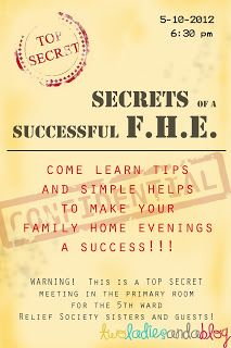 Here is what our Relief Society did to help the sisters with their Monday Night FHE's.    Our theme was Secrets of a Successful FHE.