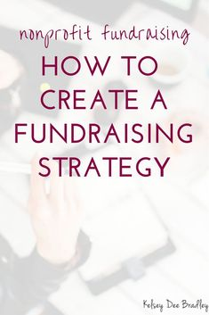 Aug 1 How to Create a Fundraising Strategy for New and Small Nonprofit Organizations, Fundraising Activities, Nonprofit Fundraising, Fundraising Events, Charity Organizations, Philanthropic Organizations, Grant Writing, Event Planning Business, Business Advice, Event Organization