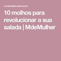 10 molhos para revolucionar a sua salada | MdeMulher
