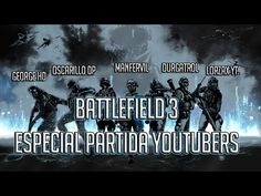 BATTLEFIELD 3 OPERACION METRO PC GAMEPLAY | ESPECIAL PARTIDA YOUTUBERS |...