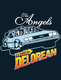 ANGELS HAVE THE DELOREAN T-Shirt $12 Back to the Future tee at Once Upon a Tee!