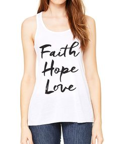 """This ultra-soft white Christian tank top for women (racerback) features """"Faith Hope Love"""" on the front in a beautiful black script. """"But now faith, hope, love, abide these three; but the greatest of these is love."""" - 1 Corinthians 13:13"""