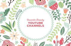 Favorite Beauty YouTube Channels [german & english]
