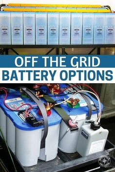 Best OFFGRID Batteries | Off the Grid Battery Options - This article is a great look at several types of batteries for off grid living. You will be surprised at just how much juice you can store up in these batteries. Things are changing and old ways of doing business are are opening up into new ways. It really is an exciting time to have an open mind.