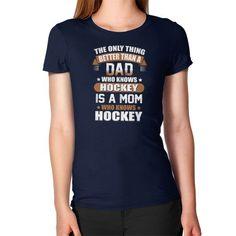 BETTER THAN A DAD HOCKEY Women's T-Shirt