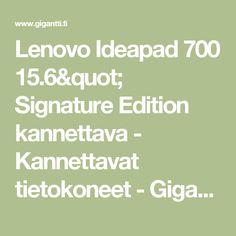 """Lenovo Ideapad 700 15.6"""" Signature Edition kannettava - Kannettavat tietokoneet -     Gigantti"""