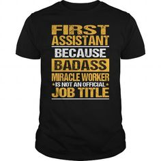 Awesome Tee For First Assistant T-Shirts, Hoodies, Sweatshirts, Tee Shirts (22.99$ ==► Shopping Now!)