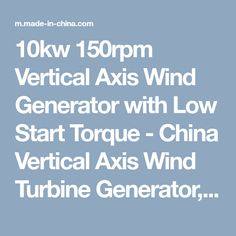10kw 150rpm Vertical Axis Wind Generator with Low Start Torque - China Vertical Axis Wind Turbine Generator, Wind Power Generator | Made-in-China.com