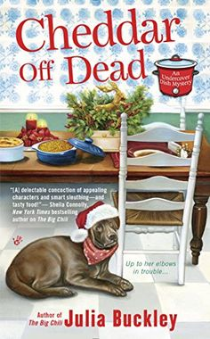 Cheddar Off Dead (An Undercover Dish Mystery) by Julia Buckley 9-6-16