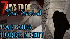 Parkour Horde Night   7 Days to Die   True Survival SDX   Episode 44