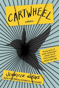 The power of perception reigns in CARTWHEEL by Jennifer DuBois, a story inspired by Amanda Knox