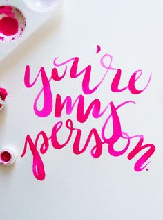 You're my person. <3