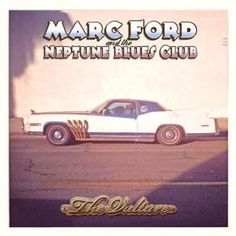 Marc Ford and the Neptune Blues Club