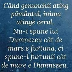 Altarul Credinței added a new photo. Quotations, Qoutes, Love Quotes, Inspirational Quotes, Bless The Lord, God Prayer, Spiritual Inspiration, Spiritual Quotes, Bible Quotes
