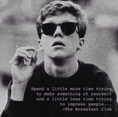 I know I've pinned this before, but is one of my favorite movie quotes. Love The Breakfast Club. Motivacional Quotes, Great Quotes, Quotes To Live By, Inspirational Quotes, Punk Quotes, Quotes From Movies, Film Quotes, Bowie Quotes, Best Movie Quotes