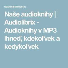 Naše audioknihy | Audiolibrix - Audioknihy v MP3 ihneď, kdekoľvek a kedykoľvek