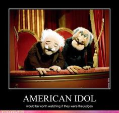 American Idol would be worth watching...