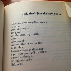 I don't know why I like all these Bukowski poems so much right now. Poem Quotes, Words Quotes, Life Quotes, Sayings, Relationship Quotes, Positive Quotes, Motivational Quotes, Inspirational Quotes, Pretty Words
