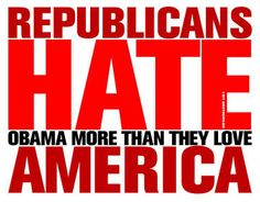 Republicans/Tea Party...dividing & destroying this country for the last 5 years because they hate President Obama. To hell with the rest of us!! Real Patriots.