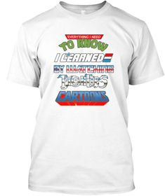 Everything I Need To Know Eighties Carto White T-Shirt Front