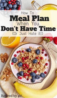 Many of us don't have time to meal plan, or we just hate it. Here's how to meal plan when you don't have time... http://www.retiredby40blog.com/2015/04/16/how-to-meal-plan-when-you-dont-have-time-or-hate-it/