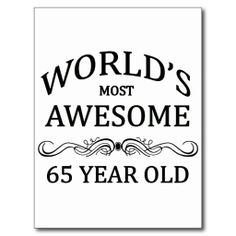 ==>>Big Save on          World's Most Awesome 65 Year Old Postcards           World's Most Awesome 65 Year Old Postcards This site is will advise you where to buyDiscount Deals          World's Most Awesome 65 Year Old Postcards Review on the This website by click the button bel...Cleck Hot Deals >>> http://www.zazzle.com/worlds_most_awesome_65_year_old_postcards-239313629582223596?rf=238627982471231924&zbar=1&tc=terrest