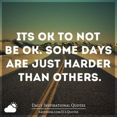 Image result for some days are harder than others quotes