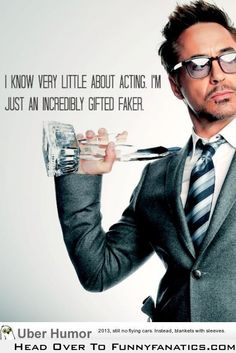 I will never be embarrassed of my obsession with you RDJ.