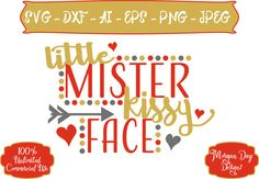 Valentine SVG  Little Mister Kissy Face SVG  by MorganDayDesigns
