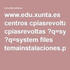 www.edu.xunta.es centros cpiasrevoltas ?q=system files temainstalaciones.pdf