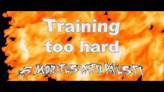 Training too hard (kind of fitness stuff) - 5 Minutes with Kvesti