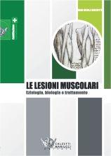 Le lesioni muscolari. Gian Nicola Bisciotti http://www.calzetti-mariucci.it/shop/prodotti/le-lesioni-muscolari