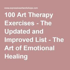 expressive Art therapy activities 100 Art Therapy Exercises - The Updated and Improved List - The Art of Emotional Healing Art Therapy Projects, Therapy Tools, Music Therapy, Play Therapy, Therapy Ideas, Speech Therapy, Therapy Journal, Counseling Activities, Art Therapy Activities